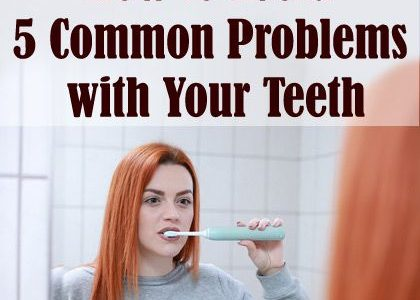 How to Avoid 5 Common Problems with Your Teeth