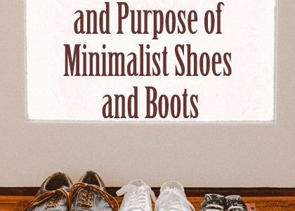 Know the Advantages and Purpose of Minimalist Shoes and Boots