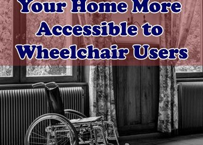 How to Make Your Home More Accessible to Wheelchair Users