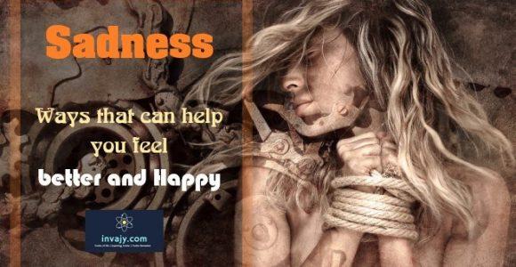 Sadness / I am Feeling Sad: 6 Ways that can help youfeelbetter