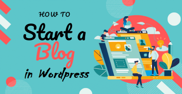 How To Start A WordPress Blog (Step By Step Guide) In 2020