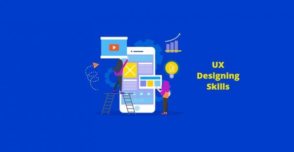 What Skills do you Need to get into UX Designing?
