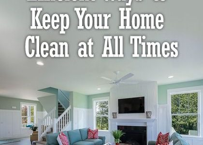 Efficient Ways to Keep Your Home Clean at All Times