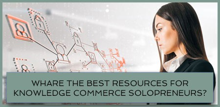 What Are The Best Resources For Knowledge Commerce Solopreneurs?