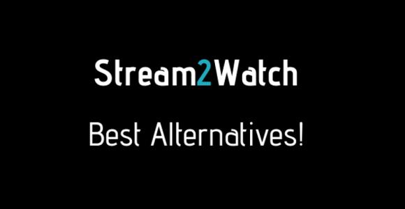 Stream2watch Alternatives: Top 15+ Best Similar Sites Like Stream2watch (2020) – neoAdviser