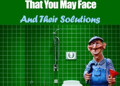 Common Plumbing Problems That You May Face And Their Solutions