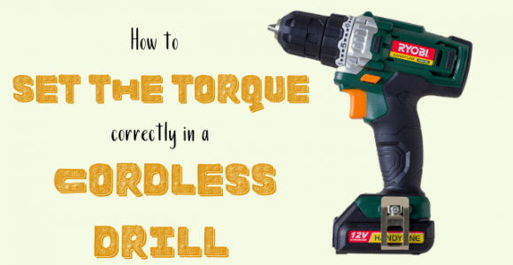 How to set the torque correctly in a cordless drill