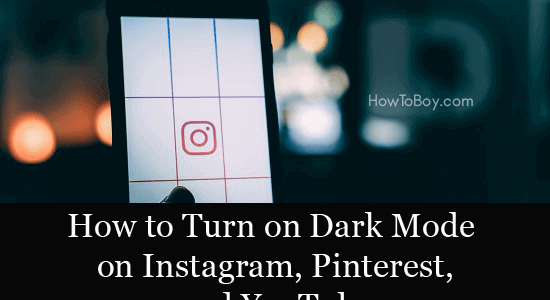 How to Turn on Dark Mode on Instagram, Pinterest, and YouTube