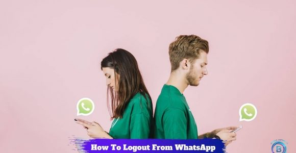 6 Easy Steps:How To Logout from WhatsApp From Any Devices