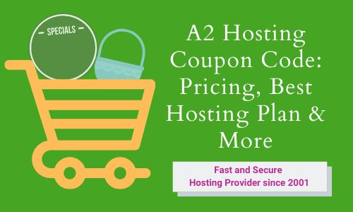 A2 Hosting Coupon Code 2020: Up to 51% Off on Hosting Plans