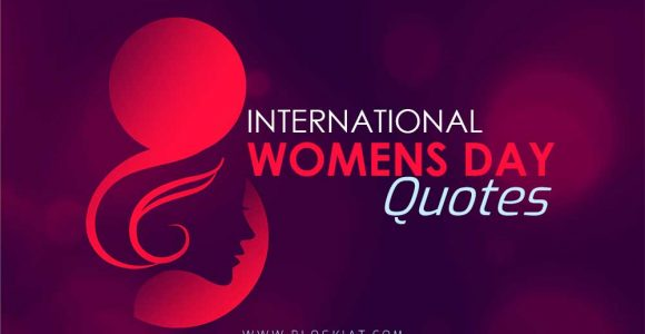25+ Best International Women's Day Quotes – Blogkiat