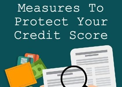 Preventive Measures To Protect Your Credit Score