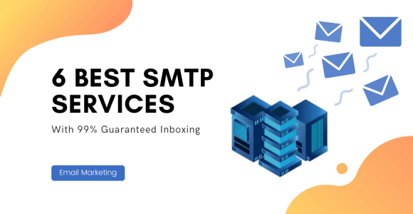 How to get maximum inboxing? Hint – Use these SMTP services