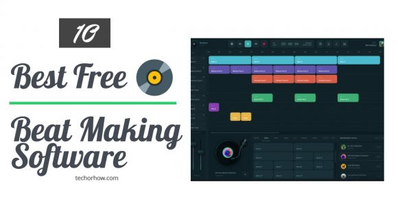 Top 10 Best Free Beat Making Software of 2020 for Windows & Mac – Techorhow