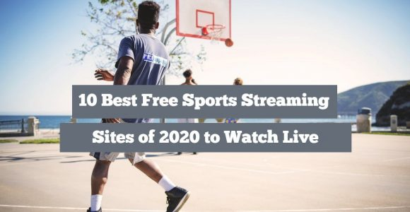 10 Best Free Sports Streaming Sites of 2020 to Watch Sports Online – Techorhow