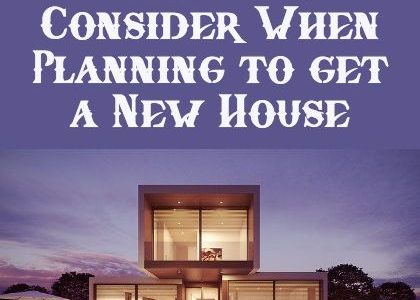 Things to Consider When Planning to Get a New House