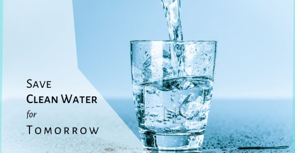 6 Important Reasons to Save Clean Water for Tomorrow