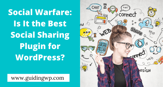 Social Warfare: Is It the Best Social Sharing Plugin for WordPress?