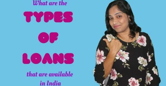 What are the types of Loans that are available in India