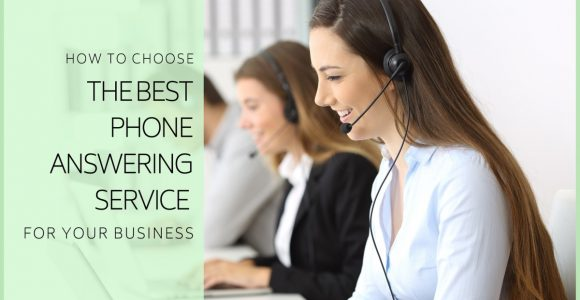 7 Great Tips on How to Choose the Best Answering Service
