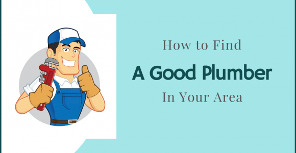 How to Find a Good Plumber in Your Area?