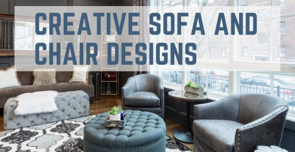 7 Elegant Sofa and Chair Designs for Your Home