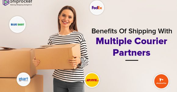 How Multiple Courier Partners Can Help You Ship Efficiently – ShipRocket