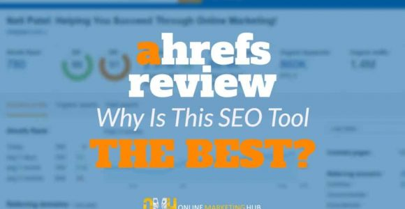 Ahrefs Review: Why Is This SEO Tool The Best