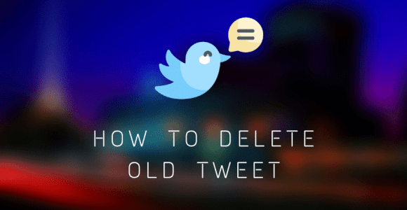 How to Delete Old Tweets, RTs, Likes, Twitter Archives Fast