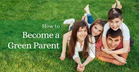 How to Become a Green Parent