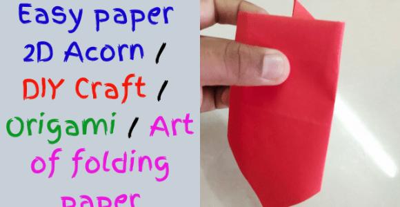 Easy paper 2D Acorn / DIY Craft / Origami / Art of folding paper