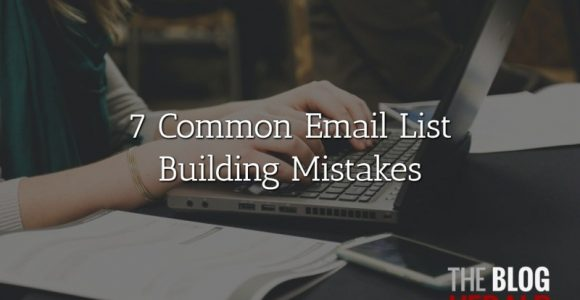7 Common Email List Building Mistakes