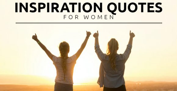 Inspirational Quotes For Women – Strong Confident Woman Quotes