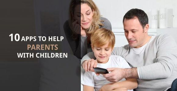 10 Apps To Help Parents With Children | Complete Connection