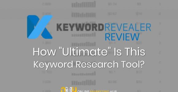 "Keyword Revealer Review: The ""Ultimate"" Keyword Tool?"