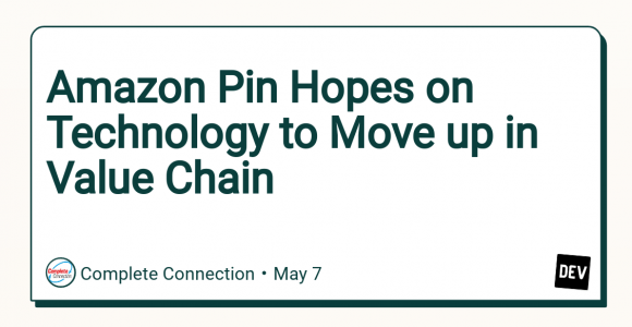 Amazon Pin Hopes on Technology to Move up in Value Chain