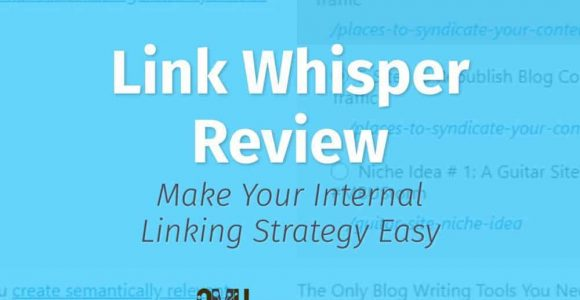 Link Whisper Review: Internal Linking Made Easy