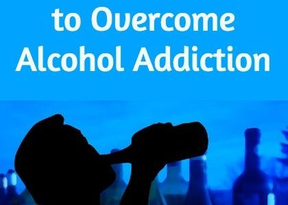 3 Ways to Overcome Alcohol Addiction
