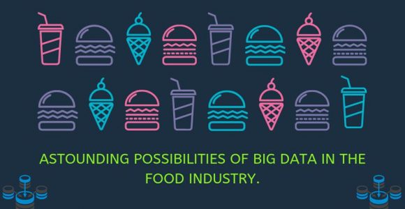 Astounding possibilities of Big Data in the food industry