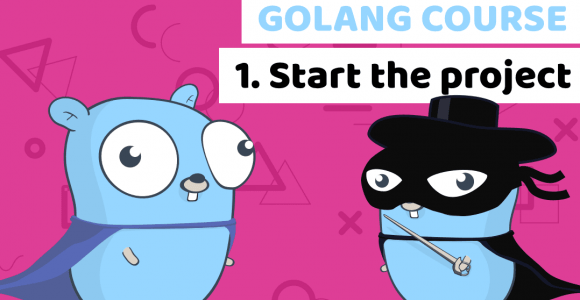 Golang course Lesson 1 : Start building the fintech app