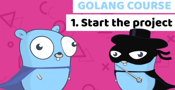 Golang course Lesson 1 : Start building the fintech app