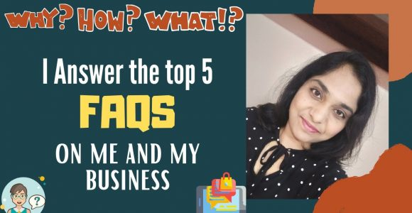 I Answer the top 5 FAQs on me and my business