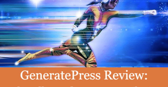 GeneratePress Review: Why All WordPress Pros Like it?