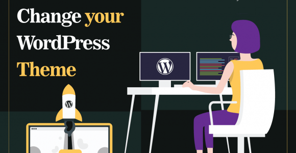 GUIDELINES TO CHANGE YOUR WORDPRESS THEME