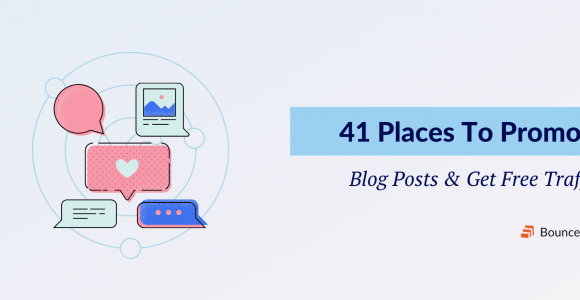 41 Place to Promote Posts and Get Free Traffic | Bounceble