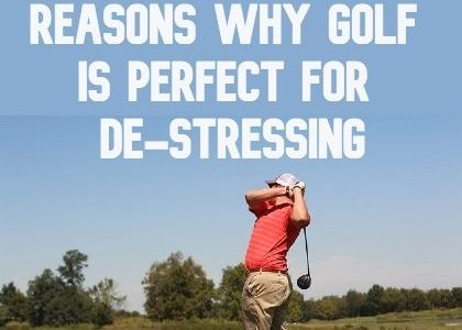 Here Are Some Reasons Why Golf Is Perfect for De-Stressing