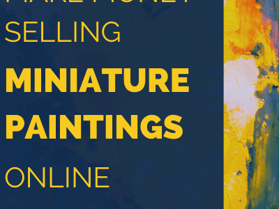 How to Make Money by Selling Miniature Paintings and Portraits