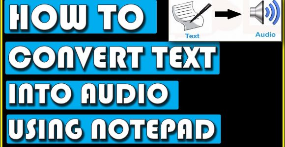 How To Convert Text Into Audio Using Notepad • neoAdviser