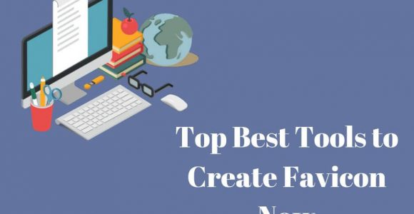 Favicon generators: Top 8+ Best Tools to Create Favicon Now | Complete Connection