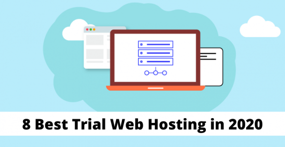 8 Best Web Hosting Free Trial 2020 [No Credit Card Required]